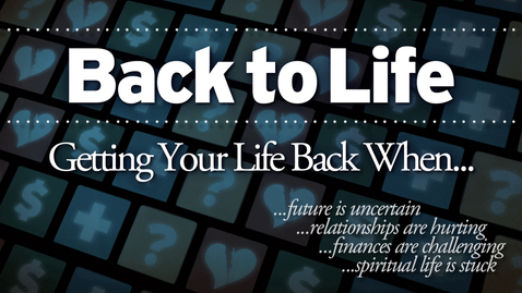 Thumbnail for entry Back To Life: When Spiritual Life is Stuck