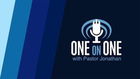 Thumbnail for entry June 1, 2021 - One on One with Pastor Jonathan