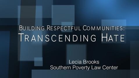 Thumbnail for entry Building Respectful Communities: Transcending Hate