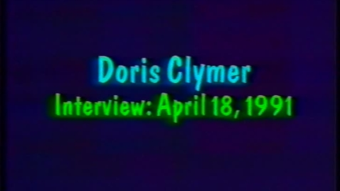 Thumbnail for entry Doris Clymer Interview, 1991