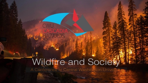 Thumbnail for entry Wildfire & Society Conference Keynote Speaker
