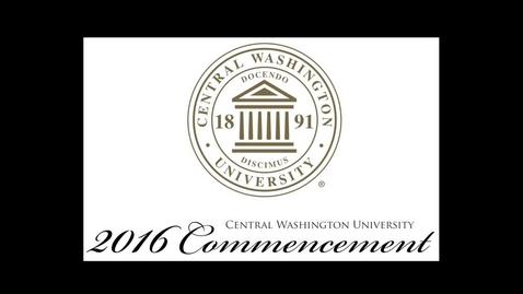 Thumbnail for entry Central Washington University Commencement 2016 PM