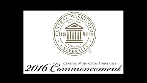 Thumbnail for entry Central Washington University Commencement 2016 AM