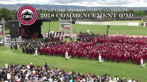 Thumbnail for entry 2018 CWU Commencement Ceremony PM