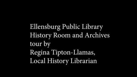 Thumbnail for entry A tour of the Ellensburg Public Library's Local History Room and Archives.