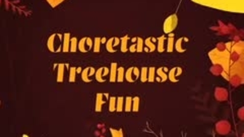 Thumbnail for entry Chore Helpers - Choretastic Treehouse Fun