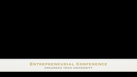 Thumbnail for entry Entrepreneurial Conference - Pt 1  (Revised)
