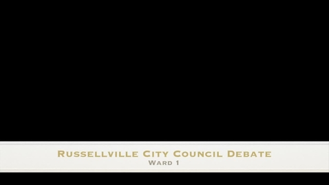 Thumbnail for entry Russellville City Council Debate - Ward 1