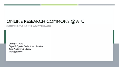 Thumbnail for entry Online Research Commons @ ATU:  Promoting  Student and Faculty Research