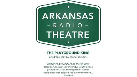 Thumbnail for entry Arkansas Radio Theatre:  The Playground King