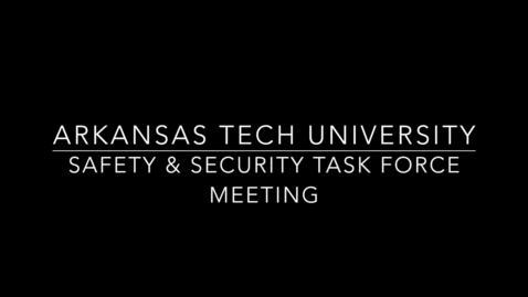 Thumbnail for entry Safety & Security Task Force Meeting