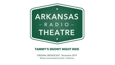 Thumbnail for entry Arkansas Radio Theatre:  Tammy's Snowy Night Ride