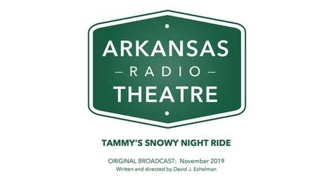 Thumbnail for entry Arkansas Radio Theatre:  Tammy's Snowy Night Ride