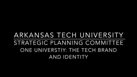 Thumbnail for entry Strategic Planning Committee - One University_ The Tech Brand and Identity