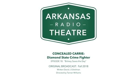 Thumbnail for entry Arkansas Radio Theatre:  Concealed Carrie Ep 18 Britney Saves the Day