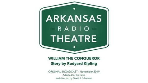 Thumbnail for entry Arkansas Radio Theatre:  William the Conqueror