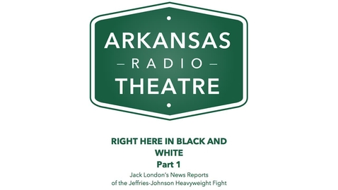 Thumbnail for entry Arkansas Radio Theatre:  Right Here in Black and White Part 1