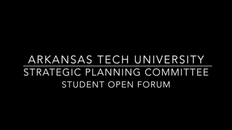Thumbnail for entry Strategic Planning Committee - Student Open Forum