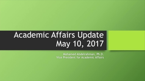 Thumbnail for entry Academic Affairs Update 05-10-17