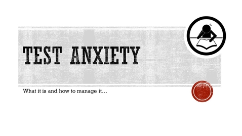Thumbnail for entry Test Anxiety.mp4