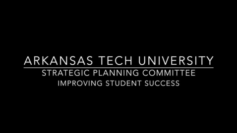 Thumbnail for entry Strategic Planning Committee - Improving Student Success