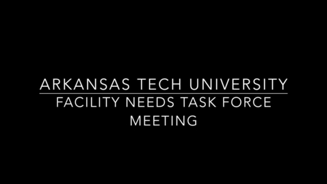 Thumbnail for entry Facility Needs Task Force Meeting