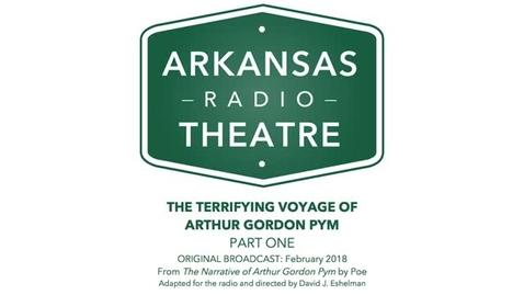 Thumbnail for entry Arkansas Radio Theatre:  Terrifying Voyage of Arthur Gordon Pym Part 1