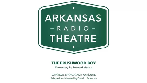 Thumbnail for entry Arkansas Radio Theatre:  The Brushwood Boy