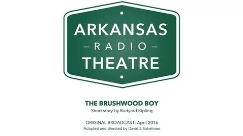 Thumbnail for entry Arkansas Radio Theatre:  The Brushwood Boy