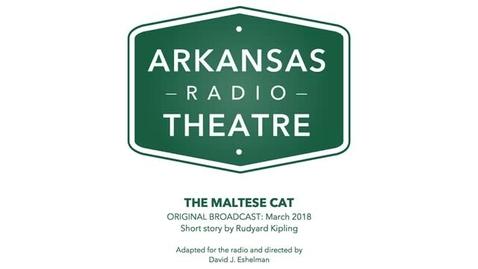 Thumbnail for entry Arkansas Radio Theatre:  The Maltese Cat