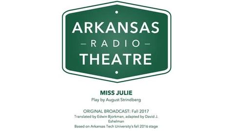 Thumbnail for entry Arkansas Radio Theatre:  Miss Julie