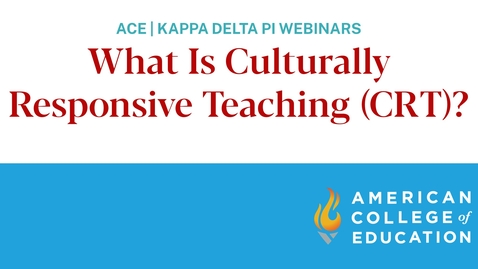 Thumbnail for entry What Is Culturally Responsive Teaching (CRT)? (Webinar)
