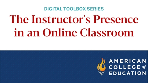 Thumbnail for entry The Instructor's Presence in an Online Classroom