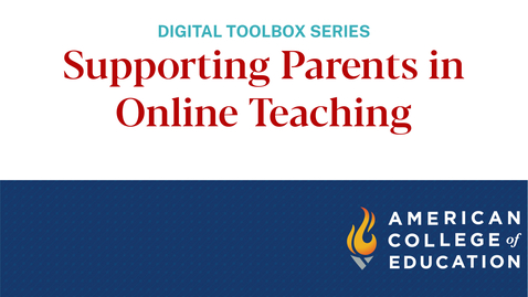 Thumbnail for entry Supporting Parents in Online Teaching