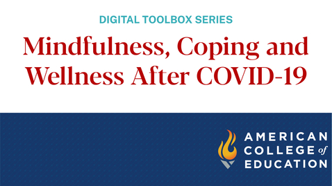 Thumbnail for entry Mindfulness, Coping and Wellness After COVID-19