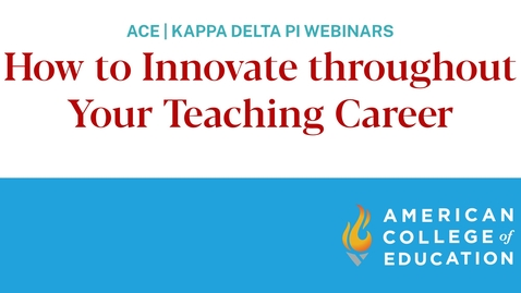 Thumbnail for entry How to Innovate throughout Your Teaching Career (Webinar)