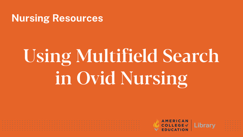 Thumbnail for entry Using Multifield Search in Ovid Nursing