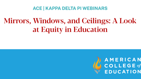 Thumbnail for entry Mirrors, Windows, and Ceilings: A Look at Equity in Education