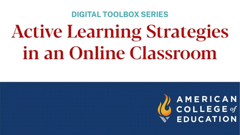 Thumbnail for entry Active Learning Strategies in an Online Classroom