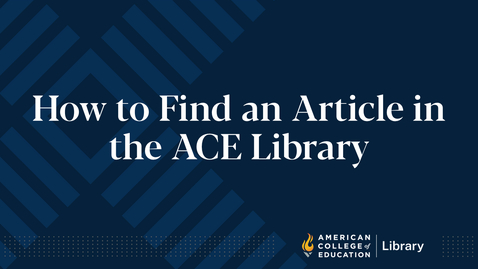 Thumbnail for entry How to Find an Article in the ACE Library