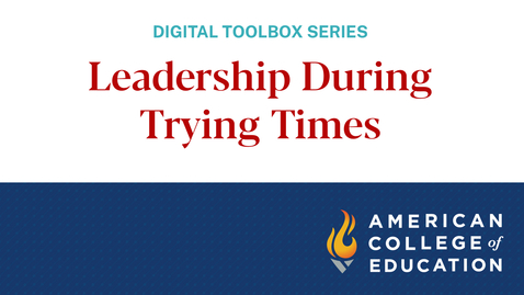 Thumbnail for entry Leadership During Trying Times