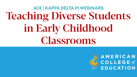 Thumbnail for entry Teaching Diverse Students in Early Childhood Classrooms