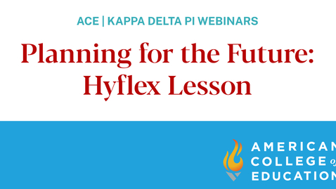 Thumbnail for entry Planning for the Future: Hyflex Lessons