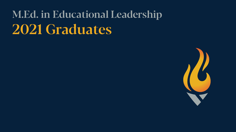 Thumbnail for entry M.Ed. in Educational Leadership: Commencement 2021