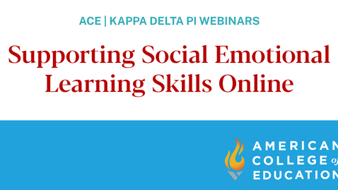 Thumbnail for entry Supporting Social Emotional Learning Skills Online