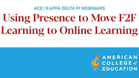 Thumbnail for entry Using Presence to Move F2F Learning to Online Learning (Webinar)