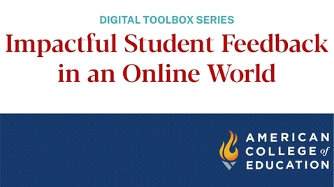 Thumbnail for entry Impactful Student Feedback in an Online World
