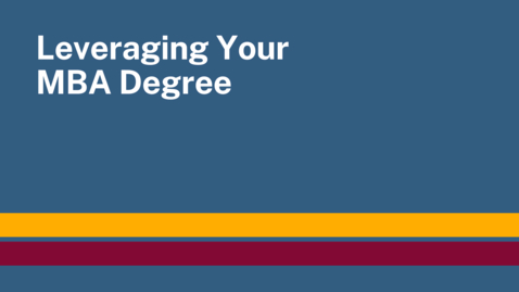 Thumbnail for entry Leveraging Your MBA Degree