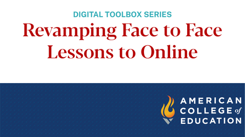 Thumbnail for entry Revamping Face to Face Lessons to Online