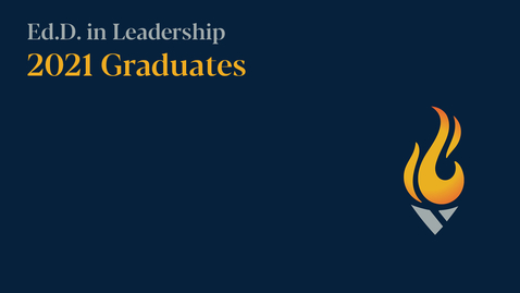 Thumbnail for entry Ed.D. in Leadership: Commencement 2021